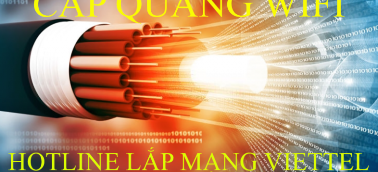Bảng Giá Đăng Ký Lắp Mạng Internet Cáp Quang Wifi Viettel Mới Nhất 2021
